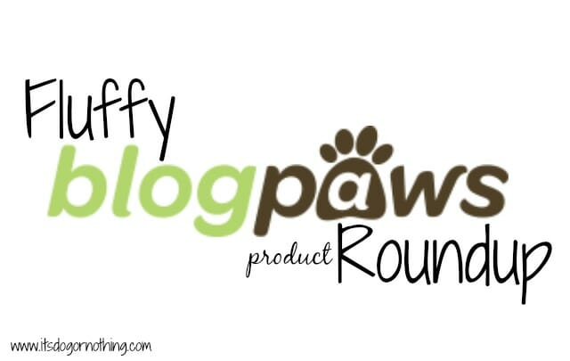 BlogPaws Product Roundup